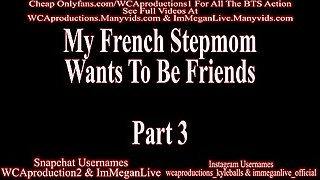 My French Stepmom Wants To Be Friends Part 3 ImMeganLive